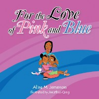 Cover For the Love of Pink and Blue