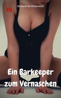 Cover Ein Barkeeper zum Vernaschen