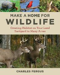 Cover Make a Home for Wildlife