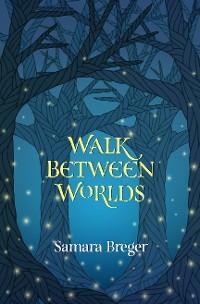 Cover Walk Between Worlds