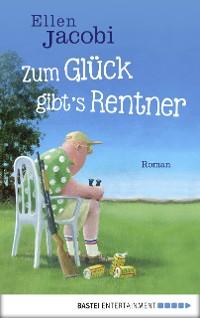 Cover Zum Glück gibt's Rentner