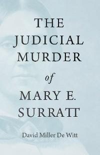Cover The Judicial Murder of Mary E. Surratt