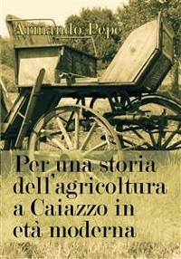 Cover Per una storia dell'agricoltura a Caiazzo in età moderna