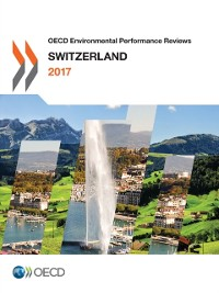 Cover OECD Environmental Performance Reviews: Switzerland 2017