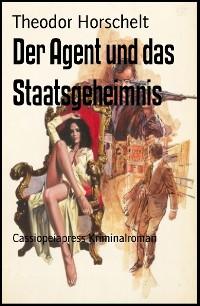 Cover Der Agent und das Staatsgeheimnis