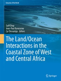 Cover The Land/Ocean Interactions in the Coastal Zone of West and Central Africa