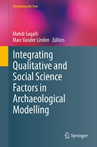 Cover Integrating Qualitative and Social Science Factors in Archaeological Modelling