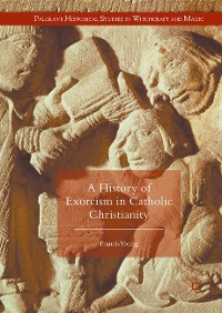 Cover A History of Exorcism in Catholic Christianity