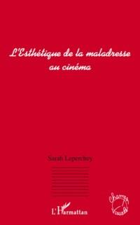 Cover L'Esthetique de la maladresse au cinema