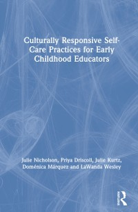 Cover Culturally Responsive Self-Care Practices for Early Childhood Educators