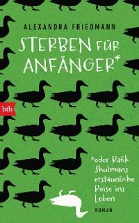 Cover Sterben für Anfänger oder Rafik Shulmans erstaunliche Reise ins Leben