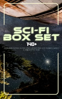 Cover Sci-Fi Box Set: 140+ Dystopian Novels, Novels Space Adventures, Lost World Classics & Apocalyptic Tales