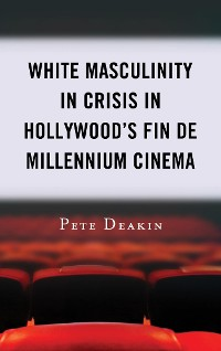 Cover White Masculinity in Crisis in Hollywood's Fin de Millennium Cinema