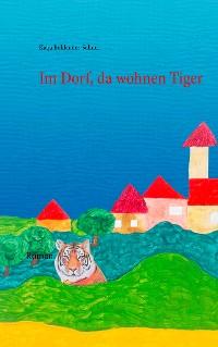 Cover Im Dorf, da wohnen Tiger