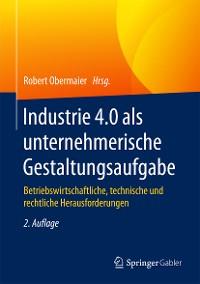 Cover Industrie 4.0 als unternehmerische Gestaltungsaufgabe