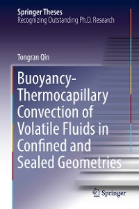 Cover Buoyancy-Thermocapillary Convection of Volatile Fluids in Confined and Sealed Geometries