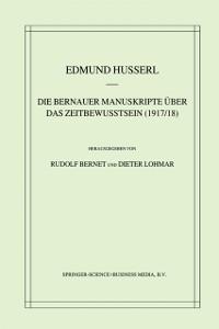 Cover Die Bernauer Manuskripte Uber das Zeitbewusstsein (1917/18)