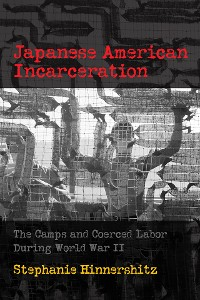 Cover Japanese American Incarceration