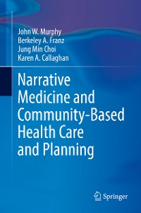 Cover Narrative Medicine and Community-Based Health Care and Planning