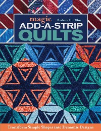 Cover Magic Add-a-Strip Quilts