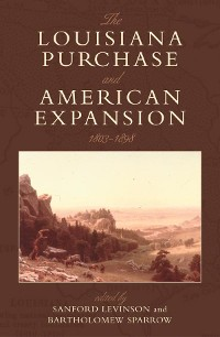 Cover The Louisiana Purchase and American Expansion, 1803–1898