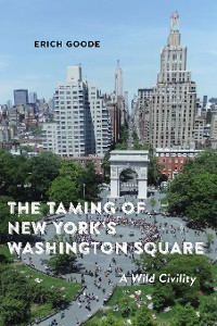 Cover The Taming of New York's Washington Square