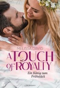 Cover A Touch of Royalty - Ein König zum Frühstück