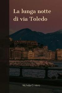 Cover La lunga notte di via Toledo