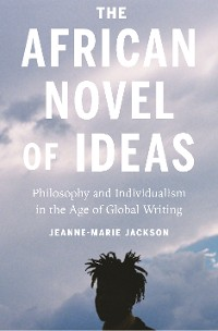 Cover The African Novel of Ideas