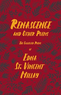 Cover Renascence and Other Poems - The Poetry of Edna St. Vincent Millay
