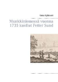 Cover Munkkiniemessä vuonna 1735 kuollut Petter Sund