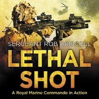 Cover Lethal Shot - A Royal Marine Commando in Action