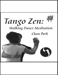 Cover Tango Zen: Walking Dance Meditation