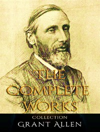 Cover The Complete Works of Grant Allen