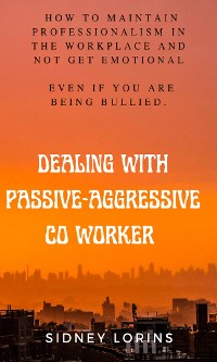 Cover Dealing With Passive-Aggressive Co-Worker