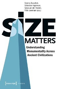 Cover Size Matters - Understanding Monumentality Across Ancient Civilizations