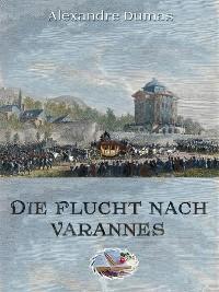 Cover Die Flucht nach Varennes