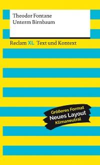 Cover Unterm Birnbaum. Textausgabe mit Kommentar und Materialien