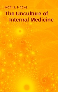 Cover The Unculture of Internal Medicine