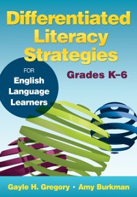 Cover Differentiated Literacy Strategies for English Language Learners, Grades K-6