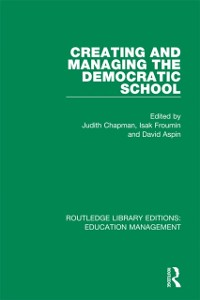 Cover Creating and Managing the Democratic School