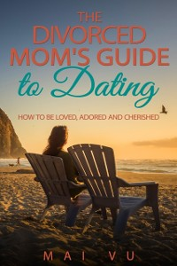Cover Divorced Mom's Guide to Dating