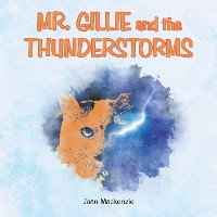 Cover Mr. Gillie and the Thunderstorms