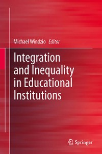 Cover Integration and Inequality in Educational Institutions