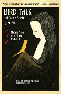 Cover Bird Talk and Other Stories by Xu Xu