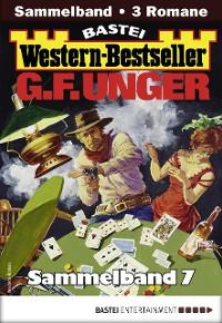 Cover G. F. Unger Western-Bestseller Sammelband 7
