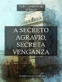 Cover A secreto agravio, secreta venganza