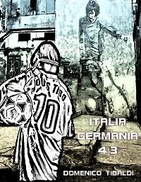 Cover Italia - Germania 4-3