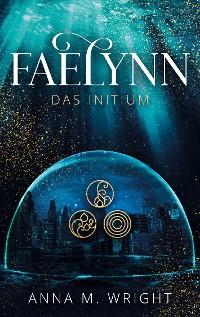 Cover Faelynn - Das Initium