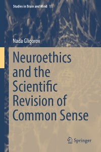 Cover Neuroethics and the Scientific Revision of Common Sense